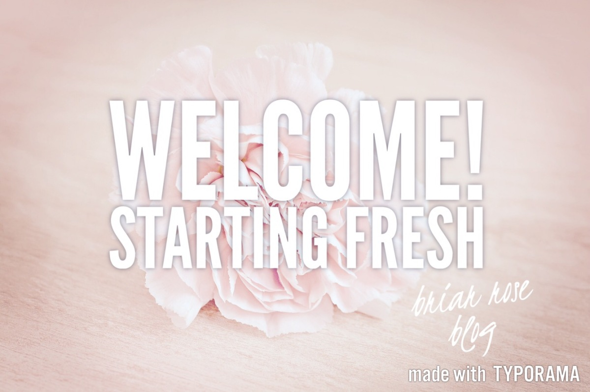 Welcome - Starting Fresh