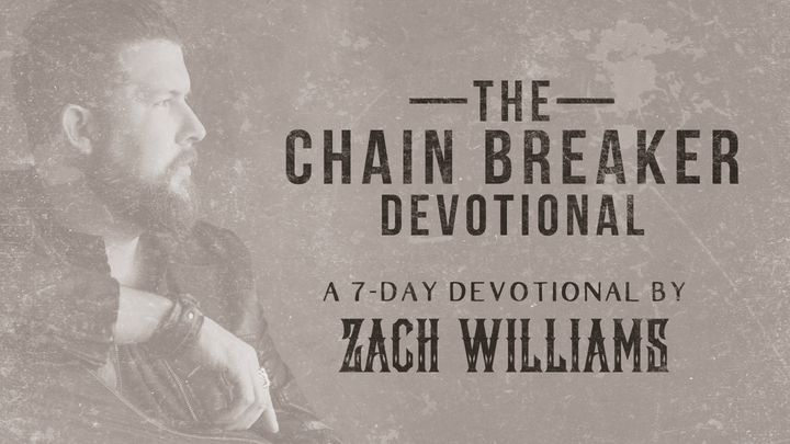 The Chain Breaker Devotional by Zach Williams