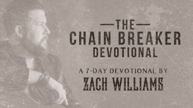 7 Day Chain Breaker Devotional by Zach Williams and The Bible App